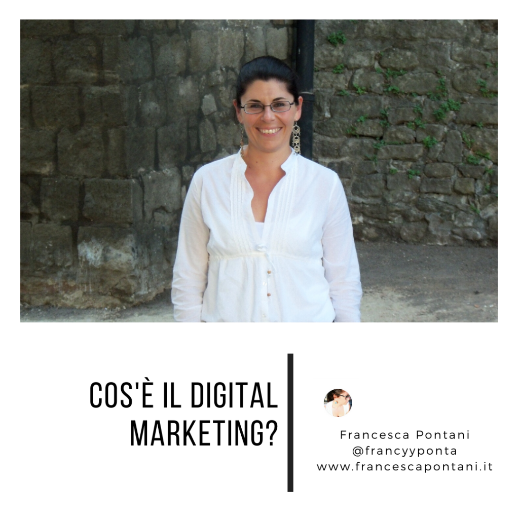 cosaè il digital marketing-Francesca Pontani Comunicazione